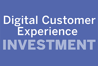 Digital Customer Experience Investment